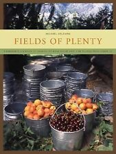 Fields of Plenty: A Farmer's Journey in Search of Real Food and the People Who G