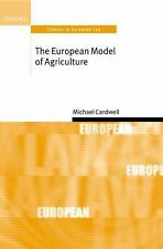Oxford Studies in European Law: The European Model of Agriculture by Michael...