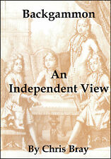 Backgammon An Independent View by Chris Bray. BACKGAMMON BOOK Free P&P in UK