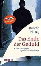 Kirsten Heisig: Das Ende der Geduld - Konsequent gegen jugendli... / Taschenbuch