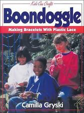 Boondoggle: Making Bracelets with Plastic Lace (Kids Can Do It)