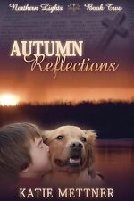 Autumn Reflections by Katie Mettner (2014, Paperback)