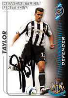 Newcastle United F.C Steven Taylor Hand 05/06 Premiership Shoot Out Signed Card.
