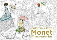 Color Your Own Monet and the Impressionists by none (2016, Paperback)