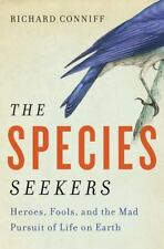 The Species Seekers: Heroes, Fools, and the Mad Pursuit of Life on Ear-ExLibrary