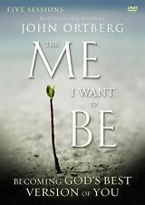 The Me I Want to Be : Becoming God's Best Version of You by John Ortberg...