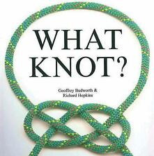 WHAT KNOT? 200 Step by Step Color Photos 256 Pages - Brand New Flexi-cover