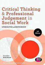 Critical Thinking and Professional Judgement in Social Work: (Post-Qualifying So