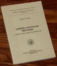 YIDDISH and POLISH PROVERBS Contrastive Analysis by MAGDALENA SITARZ 2000 PB