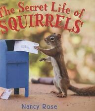 The Secret Life of Squirrels by Nancy Rose (2014, Hardcover)