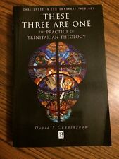 These Three Are One: The Practice of Trinitarian Theology Paperback