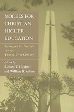 Models for Christian Higher Education: Strategies for Survival and Success in th