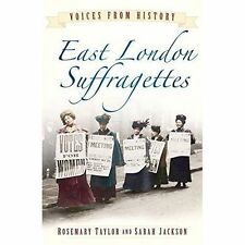 Voices from History: East London Suffragettes - 9780750960939