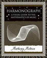 Wooden Bks.: Harmonograph : A Visual Guide to the Mathematics of Music by...