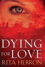 Dying for Love (A Slaughter Creek Novel) Herron, Rita