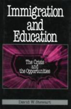 Immigration and Education: The Crisis and the Opportunities, Stewart, David W.,
