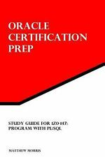Study Guide for 1Z0-147: Program with PL/SQL: Oracle Certification Prep