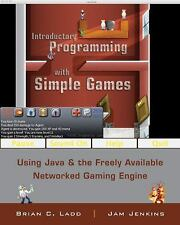 Introductory Programming with Simple Games : Using Java
