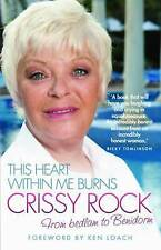 "This Heart within Me Burns:From Bedlam to Benidorm Crissy Rock ""AS NEW"" Book"