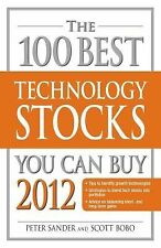 The 100 Best Technology Stocks You Can Buy 2012 by Peter Sander and Scott...