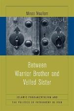 Between Warrior Brother and Veiled Sister: Islamic Fundamentalism and the Politi