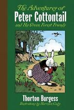 The Adventures of Peter Cottontail and His Green Forest Friends by Thornton...