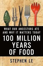 One Hundred Million Years of Food : What Our Ancestors Ate and Why It Matters...