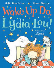 Wake Up Do, Lydia Lou!, Donaldson, Julia, New Book