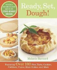 Ready, Set, Dough!: Incredibly Easy and Delicious Ways to Use Store-Bought Dough