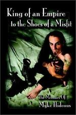 King of an Empire to the Shoes of a Misfit: The Memoirs of Myke Hideous