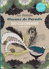 ART THERAPIE OISEAUX DE PARADIS 100 COLORIAGES ANTI-STRESS HACHETTE coloriage