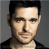 Michael Bublé - Nobody But Me (CD 2016)  NEW & SEALED