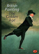 British Painting: The Golden Age (World of Art)-ExLibrary