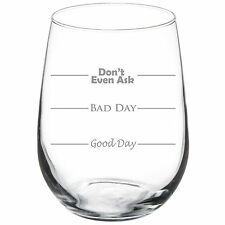 Stemless Wine Glass Goblet 17oz Mood Fill Lines Good Bad Day Don't Even Ask