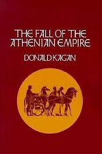 The Fall of the Athenian Empire A New History of the Peloponnesian War)