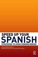 Speed up Your Spanish : Strategies to Avoid Common Errors by Javier...