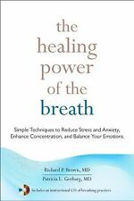 The Healing Power of the Breath : Simple Techniques to Reduce Stress and...