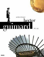 Hector Guimard: Architect, Designer (1867-1942)
