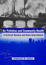 Air Pollution and Community Health: A Critical Review and Data Sourcebook (Indus