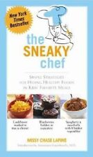 The Sneaky Chef : Simple Strategies for Hiding Healthy Foods in Kids'...