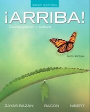 ¡Arriba!: Comunicación y cultura, Brief Edition (6th Edition), Nibert, Ho