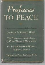 """Prefaces To Peace"" A 1943 Symposium - Hoover,Gibson,Wallace,Willkie,Welles-HC"