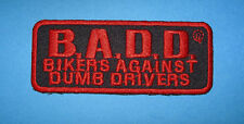 `B.A.D.D. BIKERS AGAINST DUMB DRIVERS` SEW OR IRON ON PATCH