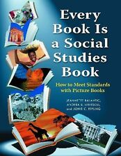 Every Book Is a Social Studies Book : How to Meet Standards with Picture...