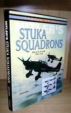 Hitlers Stuka Squadrons the Ju 87 at war John Ward 2004 First Ed