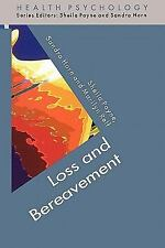 Loss and Bereavement by Sandra Horn, Sheila Payne and Marilyn Relf (1999,...