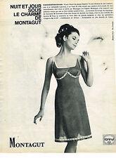 PUBLICITE ADVERTISING  1964   MONTAGUT lingerie de nuit fond de robe