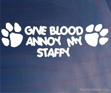 GIVE BLOOD ANNOY STAFFY Funny Car/Van/Window/Home/House Dog Vinyl Sticker/Decal