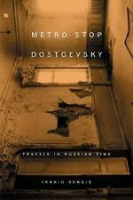 Metro Stop Dostoevsky: Travels in Russian Time-ExLibrary
