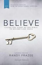 Believe, NIV : Living the Story of the Bible to Become Like Jesus by Randy...